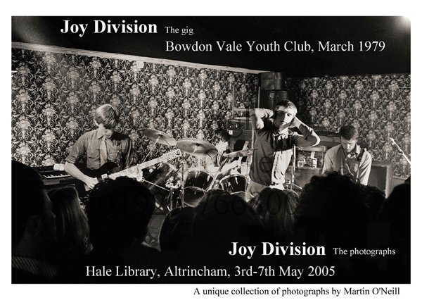 Joy Division - the photographs; Hale Library, Altrincham, 3rd - 7th May 2005